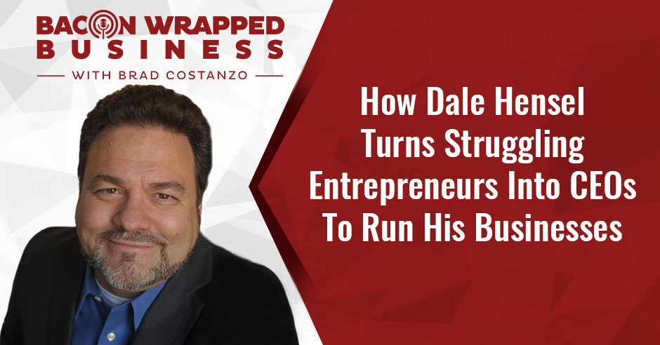 BWB Dale | Turning Entrepreneurs Into CEOs